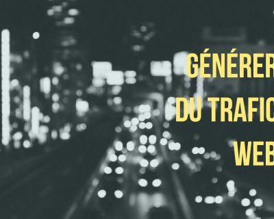 Comment générer du trafic sur votre site web ?